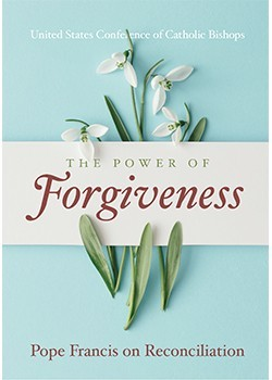 The Power of Forgiveness: Pope Francis on Reconciliation